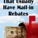 10 Products That Usually Have Mail-In Rebates