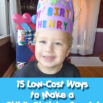 15 Low-Cost Ways to Make a Child's Birthday Special