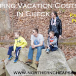 Keeping Vacation Costs In Check |www.northerncheapskate.com