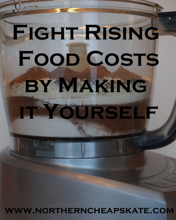 Fight Rising Food Costs by Making it Yourself