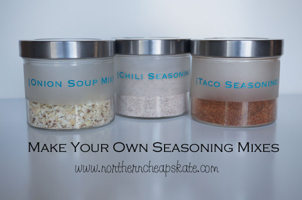 Make Your Own Seasoning Mixes and Save Big