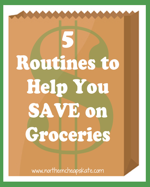 5 Routines To Help You Save on Groceries