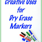 Creative Uses for Dry Erase Markers