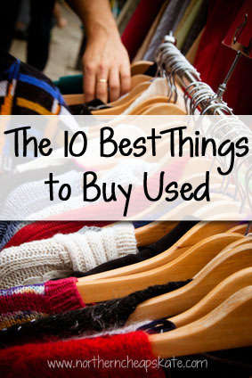 The 10 Best Things To Buy Used - Northern Cheapskate
