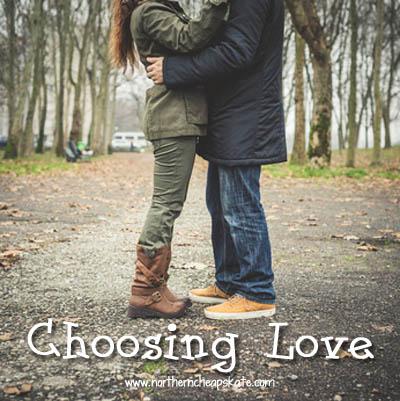 Choosing Love - Northern Cheapskate