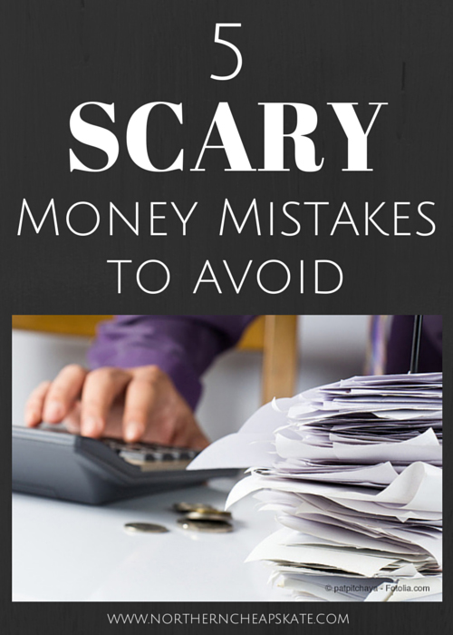 5 Scary Money Mistakes to Avoid
