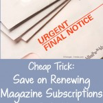 Save on Renewing Magazine Subscriptions