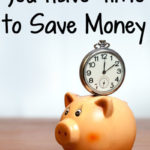 You Have Time to Save Money