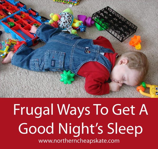 Frugal Ways to Get a Good Nights Sleep - Northern Cheapskate