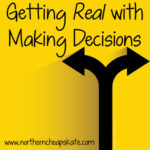 Getting Real With Making Decisions