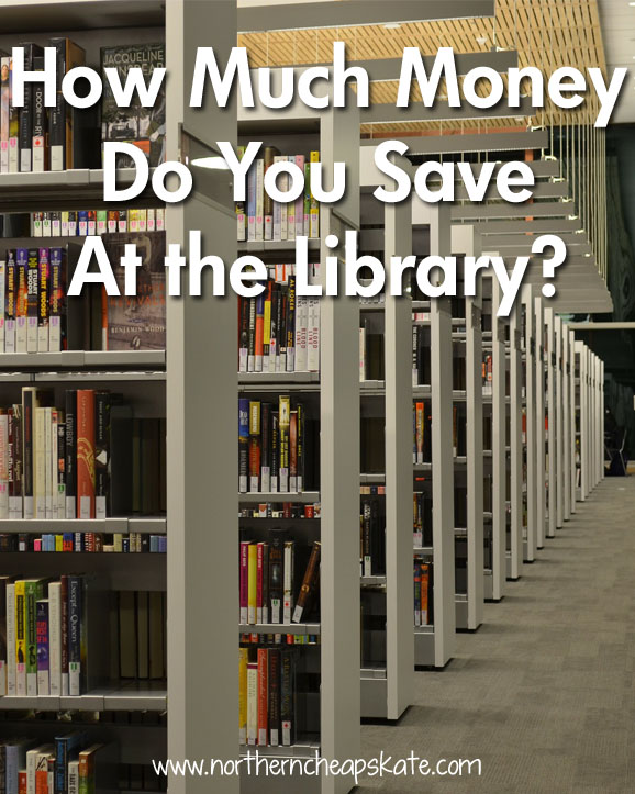 How Much Money Do You Save at the Library? - Northern Cheapskate