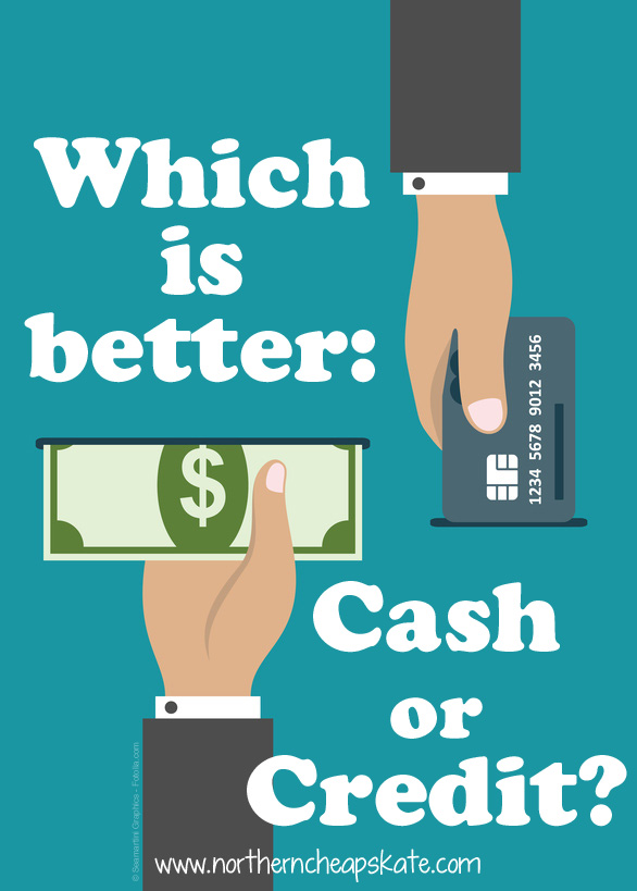 Which Is Better: Cash or Credit? - Northern Cheapskate