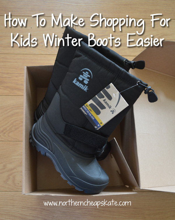 How To Make Shopping For Kids Winter Boots Easier - Northern Cheapskate