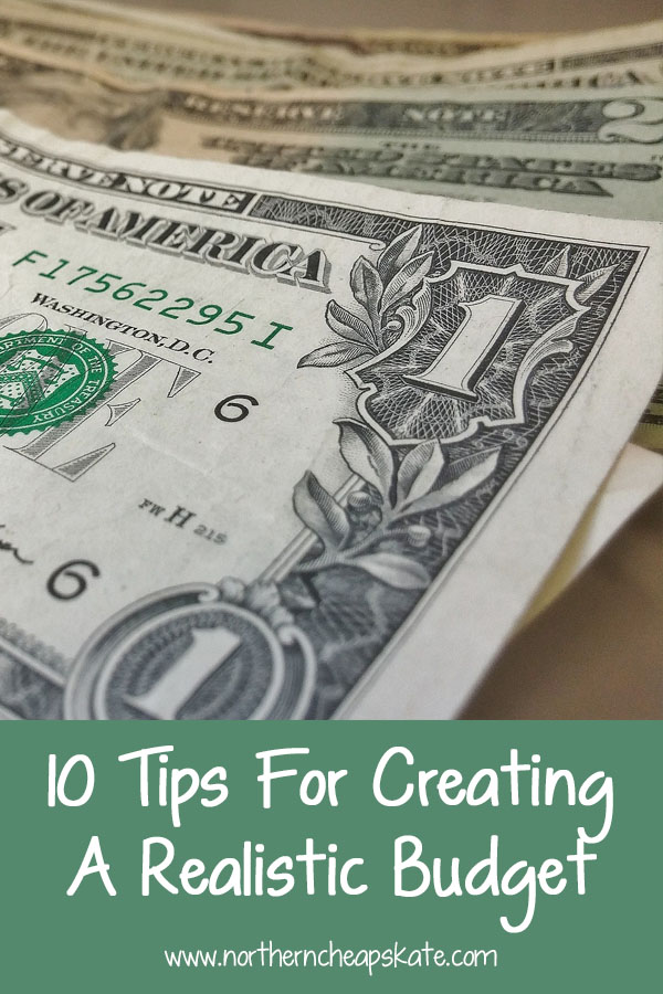 10 Tips For Creating a Realistic Budget