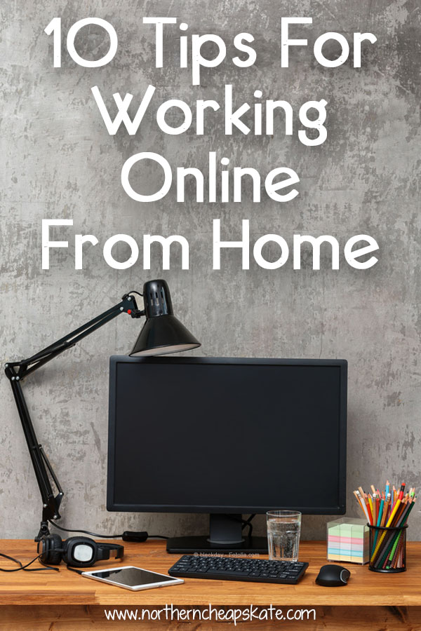 10 Tips For Working Online From Home