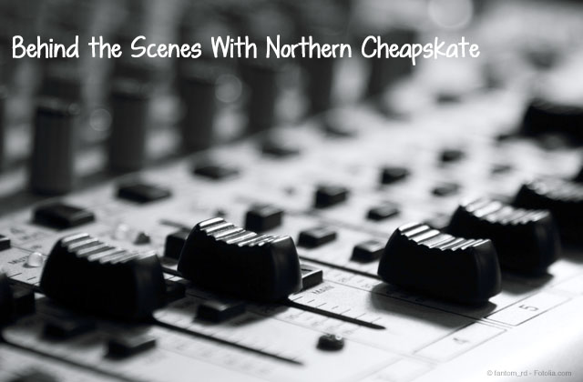 Behind the Scenes With Northern Cheapskate
