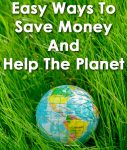 Easy Ways to Save Money And Help The Planet