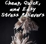 12 Cheap, Quick, and Easy Stress Relievers