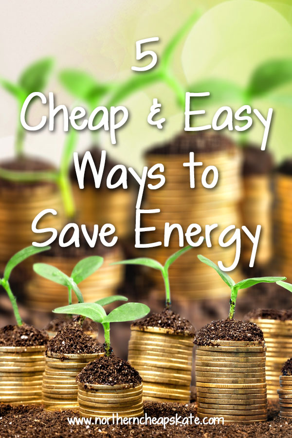 5 Cheap and Easy Ways to Save Energy