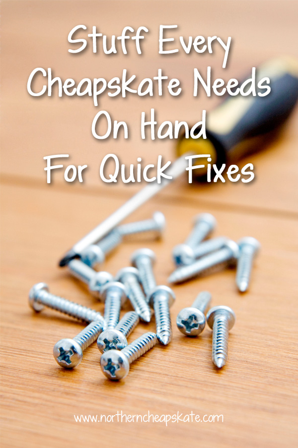 Stuff Every Cheapskate Needs On Hand For Quick Fixes