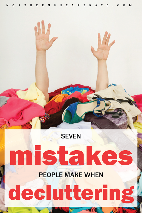 7 Mistakes People Make When Decluttering | Decluttering Tips | Organizing Tips | Organizing Checklist | Minimalist Ideas