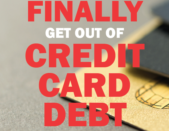 7 Ways to Finally Get Rid of Credit Card Debt