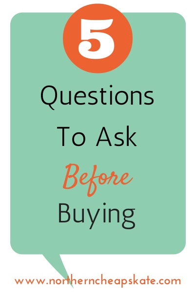 5 Questions to Ask Before Buying