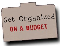 Get Organized On a Budget