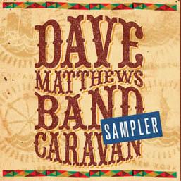 Dave Matthews Band Caravan Sampler