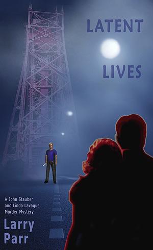 Latent Lives by Larry Parr
