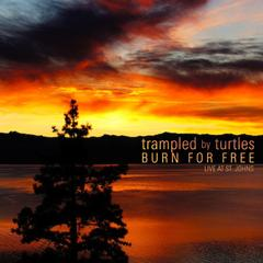 Trampled by Turtles Burn for Free