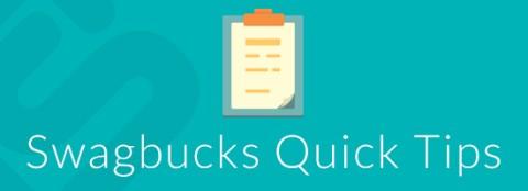 Swagbucks Quick Tips