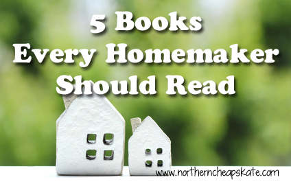 5 Books Every Homemaker Should Read