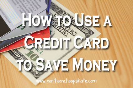 How to Use a Credit Card to Save Money