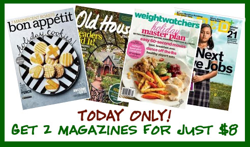 Get 2 Magazines for Just $8