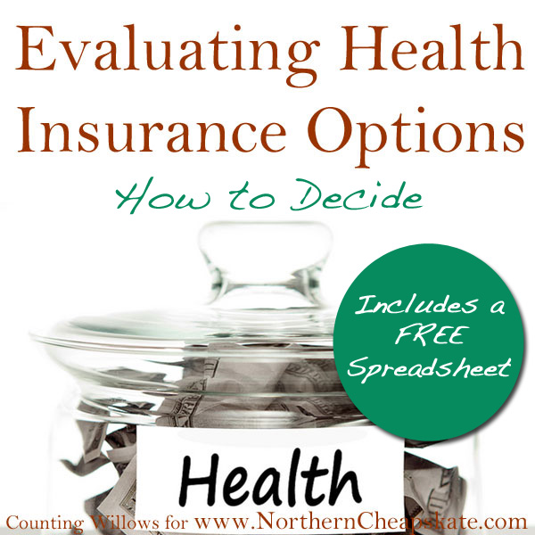 Evaluating Health Insurance Options:How to Decide (Includes Free Spreadsheet)