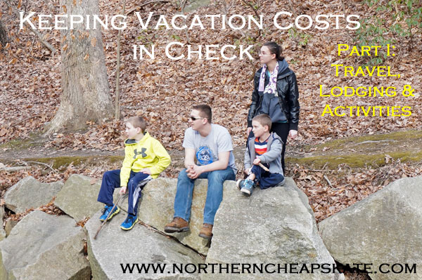 Keeping Vacation Costs In Check: Travel, Lodging and Activities