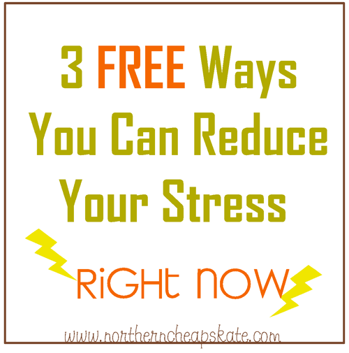 3 FREE Ways You Can Reduce Your Stress Right Now