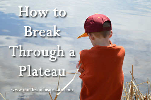 How to Break Through a Plateau