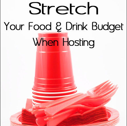 Stretch Your Food And Drink Budget When Hosting