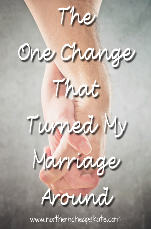 The One Change That Turned My Marriage Around