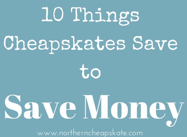 10 Things Cheapskates Save to Save Money