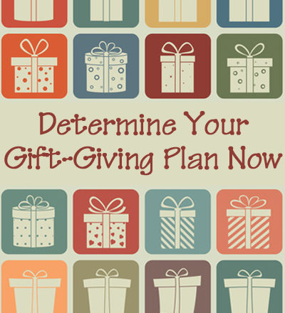 Determine Your Gift-Giving Plan Now