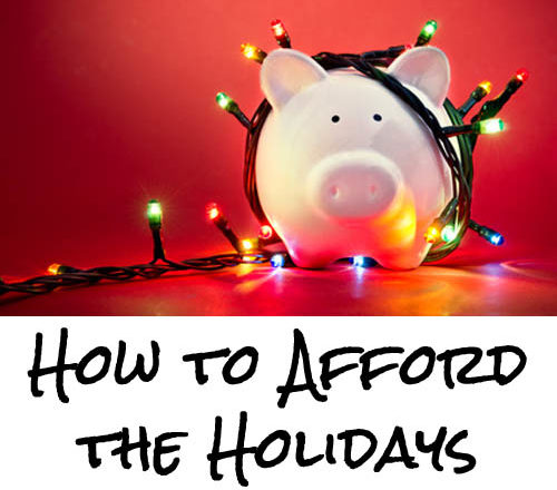How to Afford the Holidays