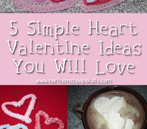5 Simple Heart Valentine Ideas You Will Love