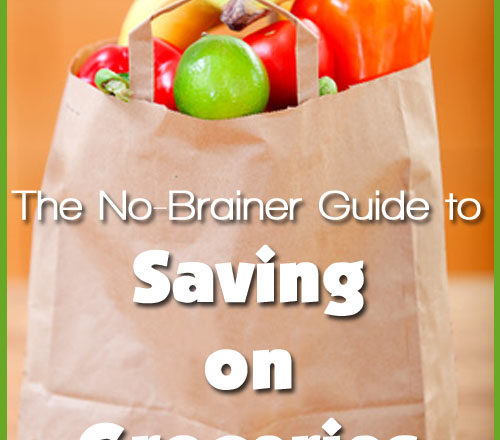 The No-Brainer Guide to Saving on Groceries