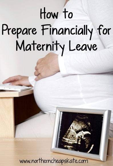 How to Prepare Financially for Maternity Leave