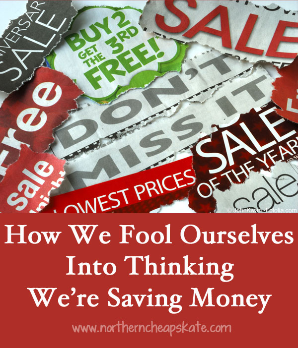 How We Fool Ourselves Into Thinking We're Saving Money
