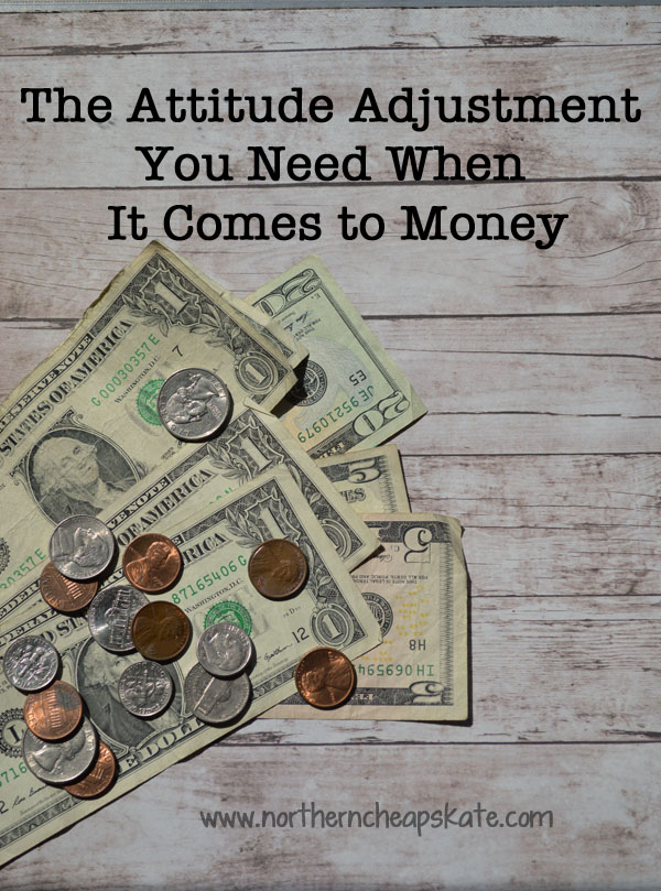 The Attitude Adjustment You Need When It Comes to Money