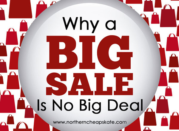 Why A Big Sale Is No Big Deal